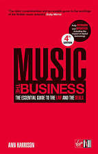 Music: The Business - The Essential Guide to the Law and the Deals by Harrison,