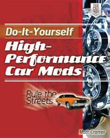 Do-It-Yourself High-Performance Car Mods: Rule the Streets Book~Step-by-Step~NEW