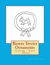 Biewer Terrier Ornaments : Color - Cut - Hang by Gail Forsyth (2016, Paperback)