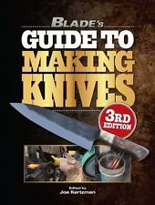 Blade's Guide to Making Knives~500 Color Photos~Designing~Forging~Polishing~NEW