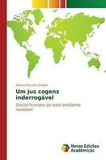 Um jus cogens inderrogável: Direito humano ao meio ambiente saudável (Portuguese