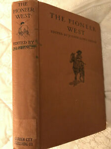 1937 THE PIONEER WEST Famous Stories by Great Writers, EDITED BY JOSEPH L FRENCH