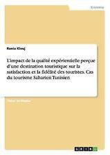 L' Impact de la Qualite Experientielle Percue d'une Destination Touristique...