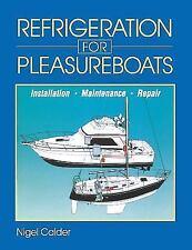 Refrigeration for Pleasureboats : Installation, Maintenance and Repair~BRAND NEW