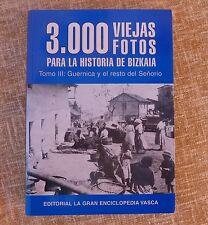 3000 viejas fotos para la historia de Bizkaia/ Tomo III