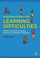 Supporting Children with Learning Difficulties: Holistic Solutions for Severe, P