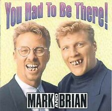 Mark & Brian - You Had to Be There! (CD, Sep-1997, 2 Discs, Oglio Records)