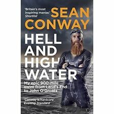 Hell and High Water: My Epic 900-Mile Swim from Land's End to John O'Groats...