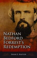 New! Nathan Bedford Forrest's Redemption, Signed by Shane Kastler, Free Shipping