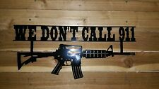 "WE DONT CALL 911 AR-15 20"" LONG  HAND MADE IN WACO TEXAS CNC WALL ART"