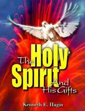 The Holy Spirit and His Gifts by Hagin, Kenneth E.