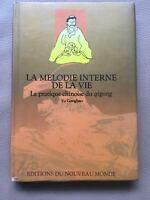 LA MELODIE INTERNE DE LA VIE, La pratique chinoise du qigong, en francais
