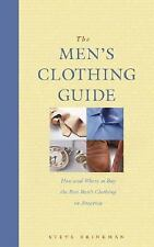 The Men's Clothing Guide: How and Where to Buy the Best Men's Clothing in Americ