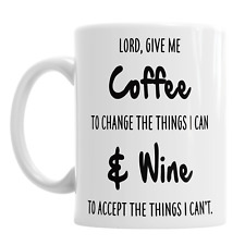 Lord Give Me Coffee To Change The Things I Can & Wine Novelty Ceramic Mug Gift
