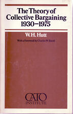 The Theory of Collective Bargaining 1930-1975, by W.H. Hutt (1980)