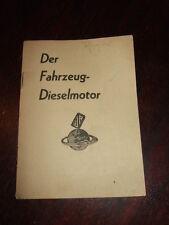Der Fahrzeug-Dieselmotor,Fahrschul-Heft,ca. 1940,Kleinformat,Bild.s.Text