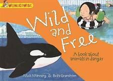 """NEW"" Wild and Free: A book about animals in danger (Wonderwise), Granström, Bri"