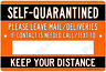 Self-Quarantined Leave Mail To Contact Call/Text to 12x8 Alum Sign Made in USA