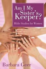 Am I My Sister's Keeper?: Bible Studies for Women (Paperback or Softback)