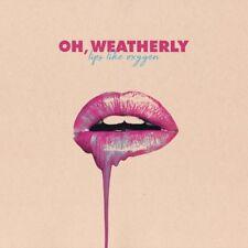Oh Weatherly - Lips Like Oxygen [New CD]
