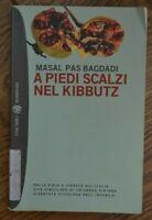 MASAL PAS BAGDADI - A PIEDI SCALZI NEL KIBBUTZ - ED: BOMPIANI  (AR)