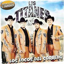 Locos Del Corrido, Los Titanes De Durango, Good