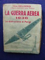 VON HELDERS-LA GUERRA AEREA-1936-DISTRUZIONE DI PARIGI