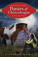 Marguerite Henry's Ponies of Chincoteague: Moonlight Mile ' Hapka, Catherine