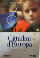 Cittadini d'Europa,  di Bianca Maria Ribetto,  2008,  Sei - ER