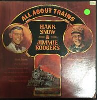 HANK SNOW & JIMMIE RODGERS ALL ABOUT TRAINS VINYL LP ALBUM 1975 RCA RECORDS NM