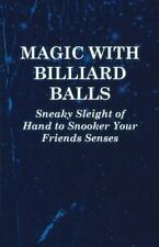Magic with Billiard Balls - Sneaky Sleight of Hand to Snooker Your Friends...