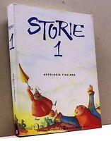 STORIE 1 antologia italiana - edizioni scolastiche - mondadori