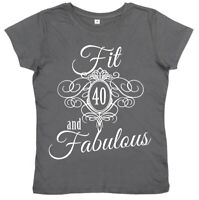 """40th Birthday T-Shirt """"Fit 40 & Fabulous"""" Ladies Women's 40 years young Gift"""
