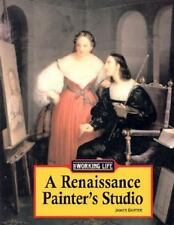 The Working Life - A Renaissance Painter's Studio (The Working Life)-ExLibrary