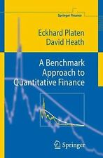 Benchmark Approach to Quantitative Finance: By Eckhard Platen, David Heath