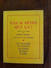 Pas si bêtes que ça! La Cacatoès, Le chien, Le singe, Le chat, L'ane. 1928