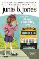 Junie B. Jones: Junie B. Jones and the Stupid Smelly Bus 1 by Barbara Park...