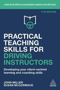 Practical Teaching Skills for Driving Instructors Developing Yo... 9780749498580