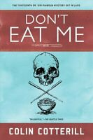 Don't Eat Me A Dr. Siri Paiboun Mystery #13 by Colin Cotterill 9781641290647