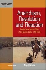 International Studies in Social History: Anarchism, Revolution and Reaction :...