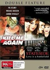 Kill Me Again  / Stateside (DVD, 2006) R4 PAL NEW (NOT SEALED) FREE POST
