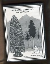 DVD309 Knapping, Obsidian, Adventures in the Scenic Northwest, DC Waldorf