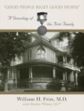 Good People Beget Good People: A Genealogy of the Frist Family-ExLibrary