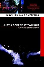 Just a Corpse at Twilight: A Grijpstra and De Gier