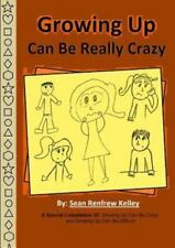 Growing up Can Be Really Crazy by Sean Renfrew Kelley (2015, Paperback)
