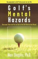 Golf's Mental Hazards: Overcome Them and Put an End to the Self-Destructive Roun