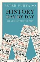 History Day by Day: 366 Voices from the Past, Peter Furtado, New, Book