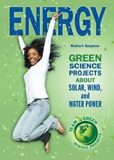 Energy: Green Science Projects About Solar, Wind, and Water Power (Tea-ExLibrary