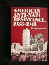 American Anti-Nazi Resistance, 1931-1941 : An Historical Analysis.  Hardcover