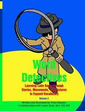 Word Detectives : Learning Latin Roots Through Stories, Movements and Picture...